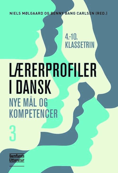 Lærerprofiler i dansk – nye mål og kompetencer 3