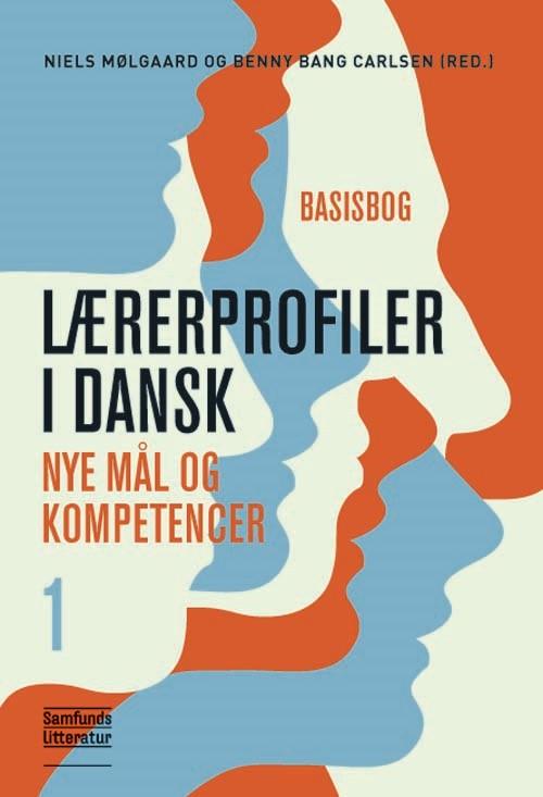 Lærerprofiler i dansk – nye mål og kompetencer 1