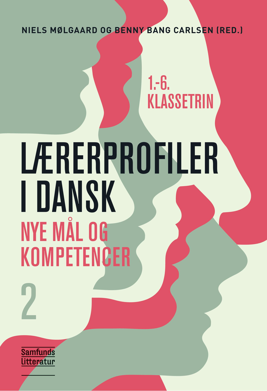 Lærerprofiler i dansk – nye mål og kompetencer 2