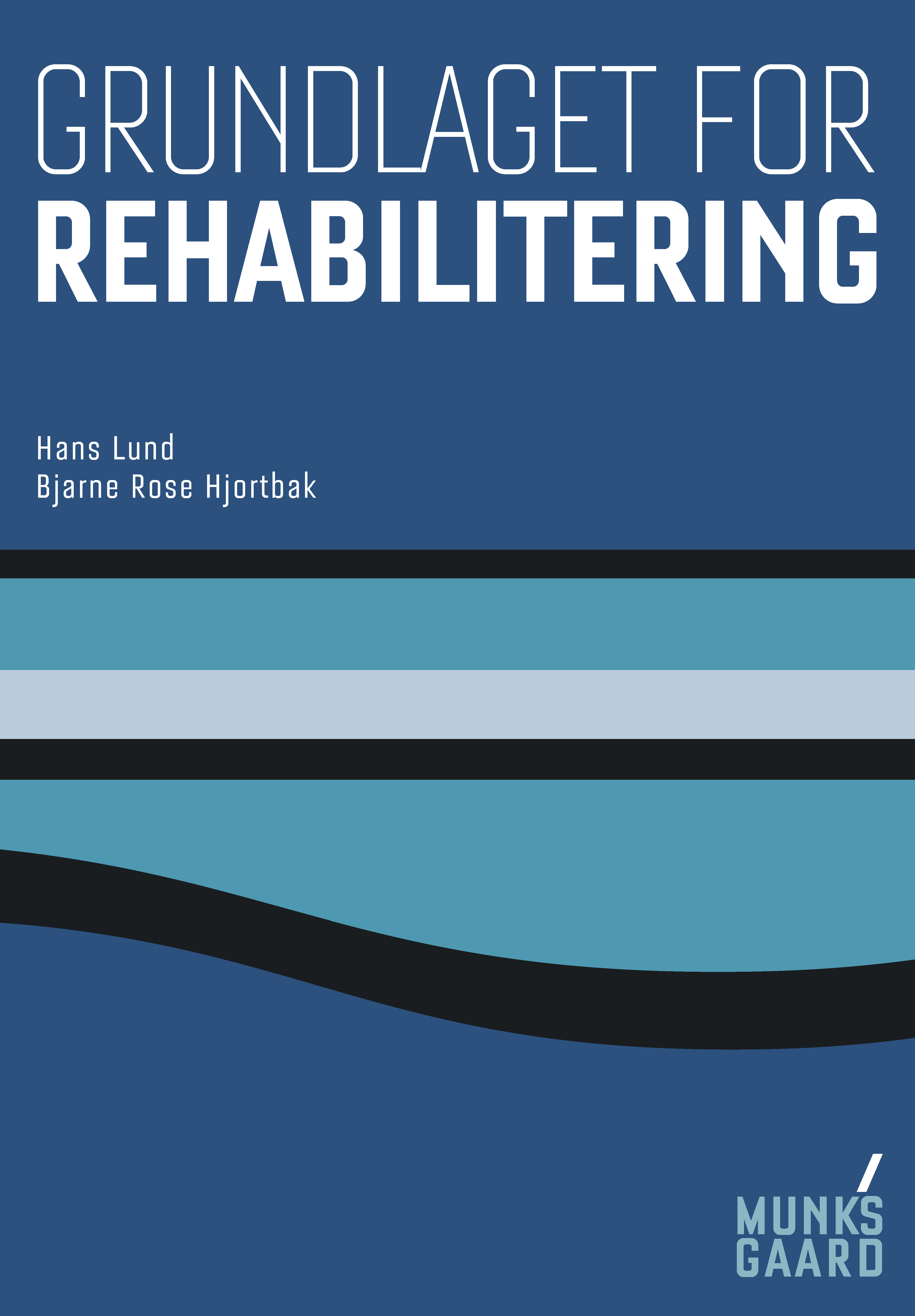 Grundlaget for rehabilitering